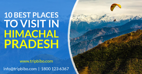 Top 10 Best Places To Visit In Himachal Pradesh