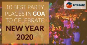 10 Best Party Places in Goa to Celebrate Your Summer Vacation 2020