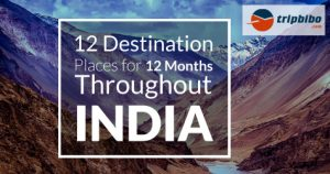 12-destination-places-for-12-months-throughout-india
