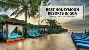10 Sexiest Beach Resorts In Goa For Every Budget