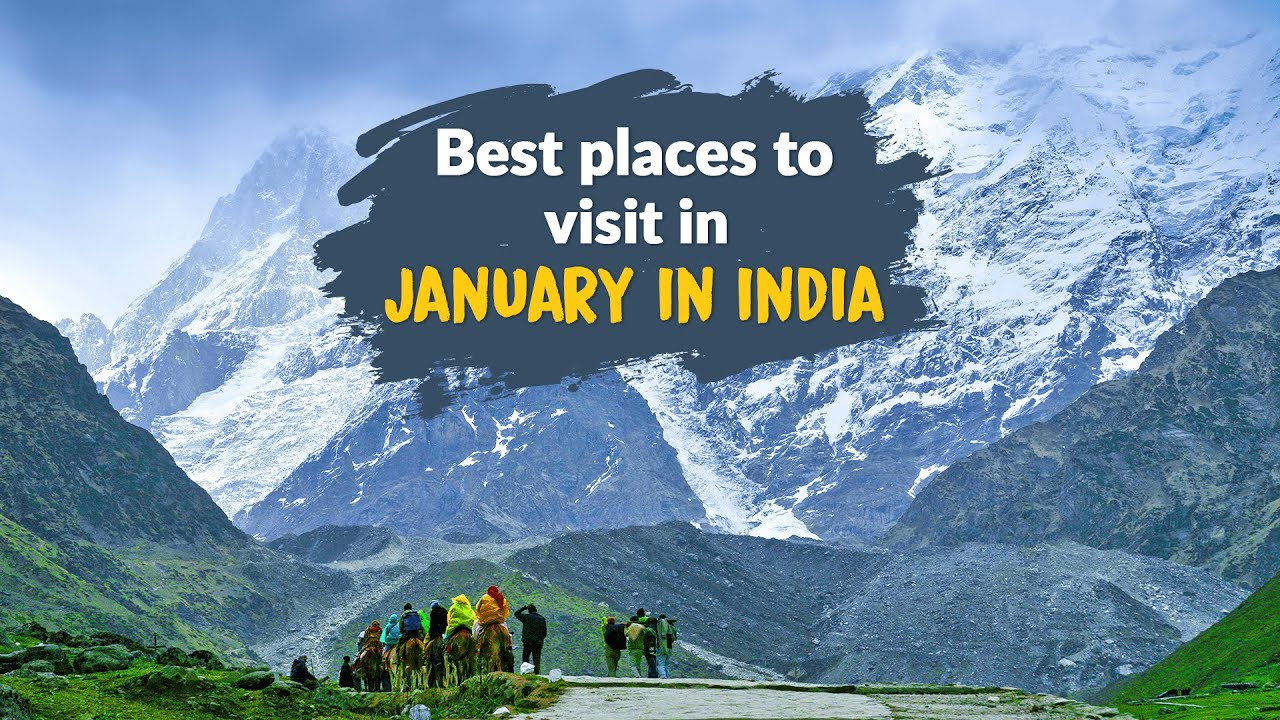 15 Best Places To Visit In January 2021 In India
